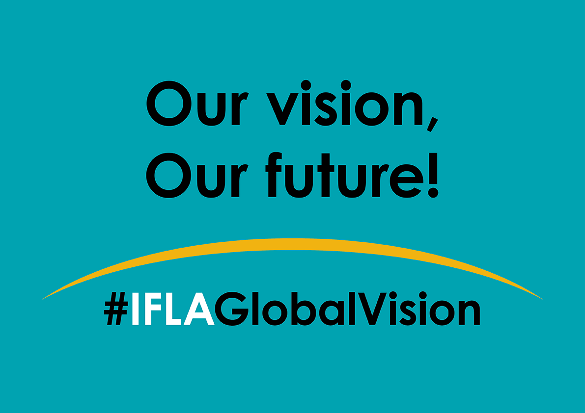IFLA Global Vision: Our vision, Our future!