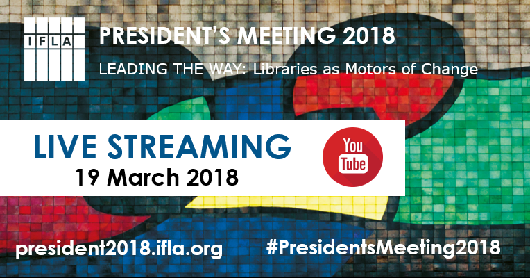 IFLA President's Meeting 2018: Live Streaming