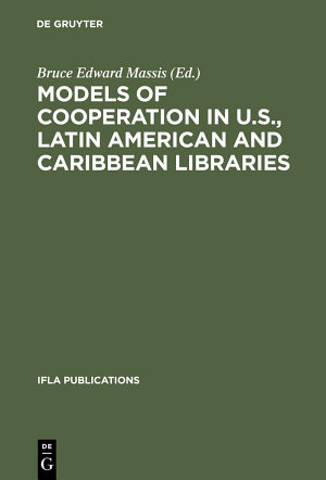 Models of cooperation in U.S., Latin American and Caribbean libraries