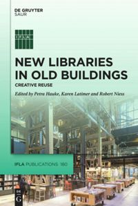 New Libraries in Old Buildings — Creative Reuse