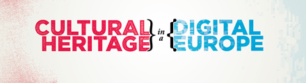 Cultural Heritage in a  Digital Europe