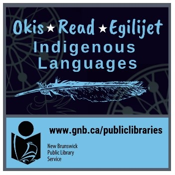 Okis - Read - Egilijet Indigenous Languages - Poster for New Brunswick Public Library Service Indigenous Library Service