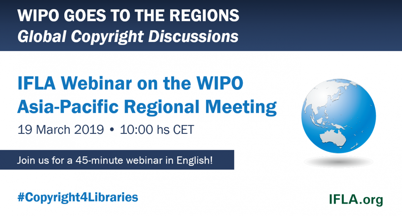 IFLA Webinar on the WIPO Asia-Pacific Regional Meeting, 19 March 2019, 10:00 hs CET