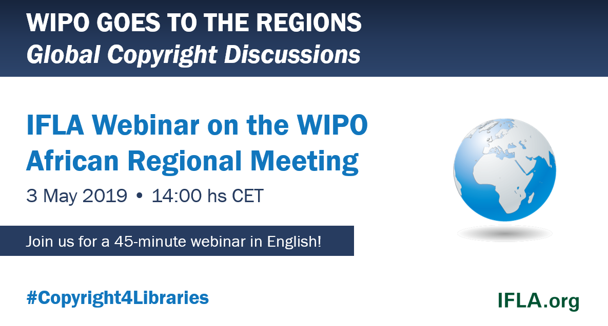 IFLA Webinar on the WIPO African Regional Meeting, 3 May 2019, 14:00 hs CET